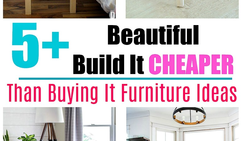 DIY Build It Cheaper Furniture Projects than Buying It