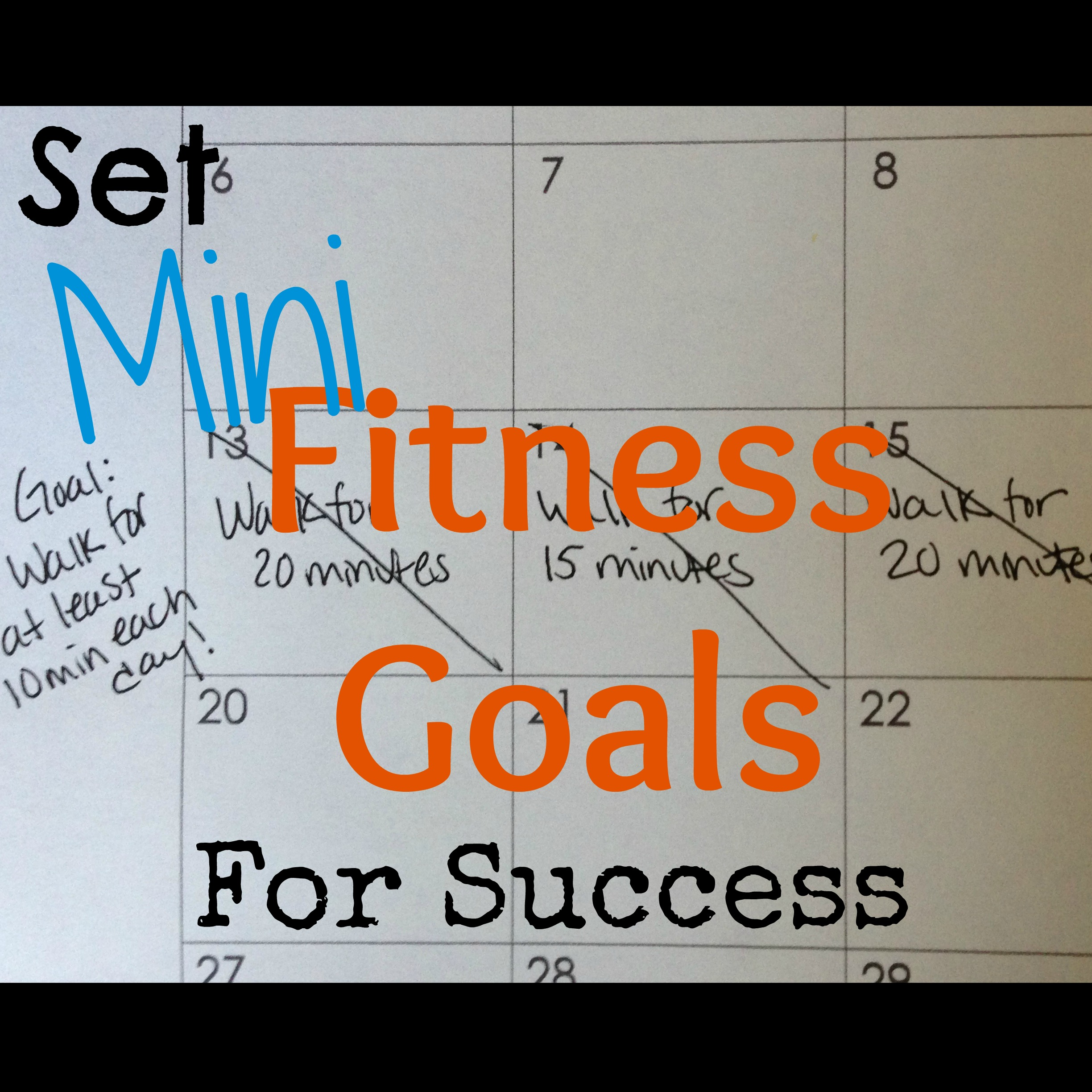The Importance Of Setting Mini Fitness Goals For Success