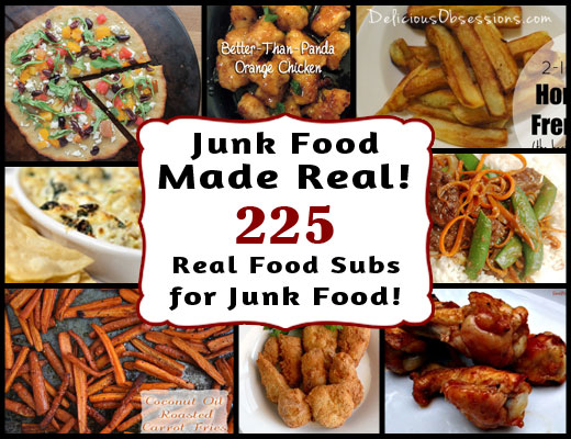 Real Food Recipes to Replace Your Favorite Junk Foods