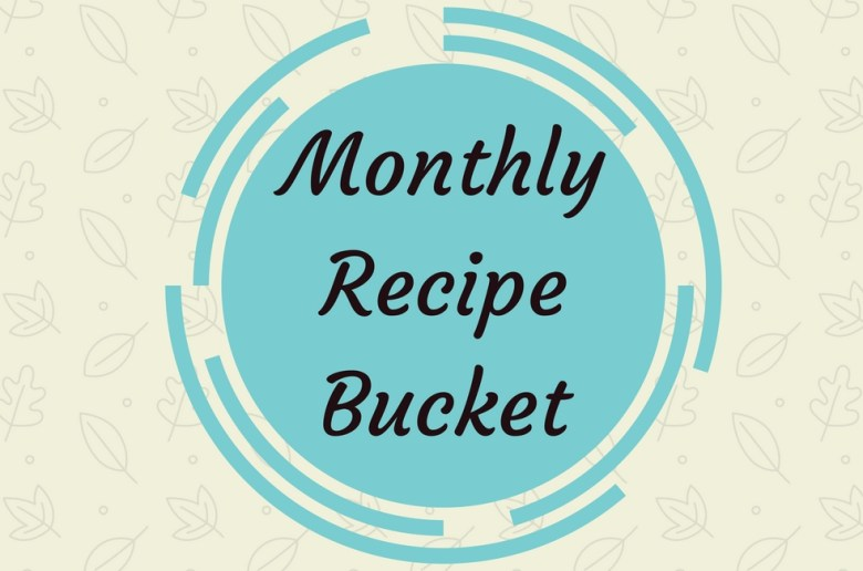 Monthly Recipe Bucket March 2017