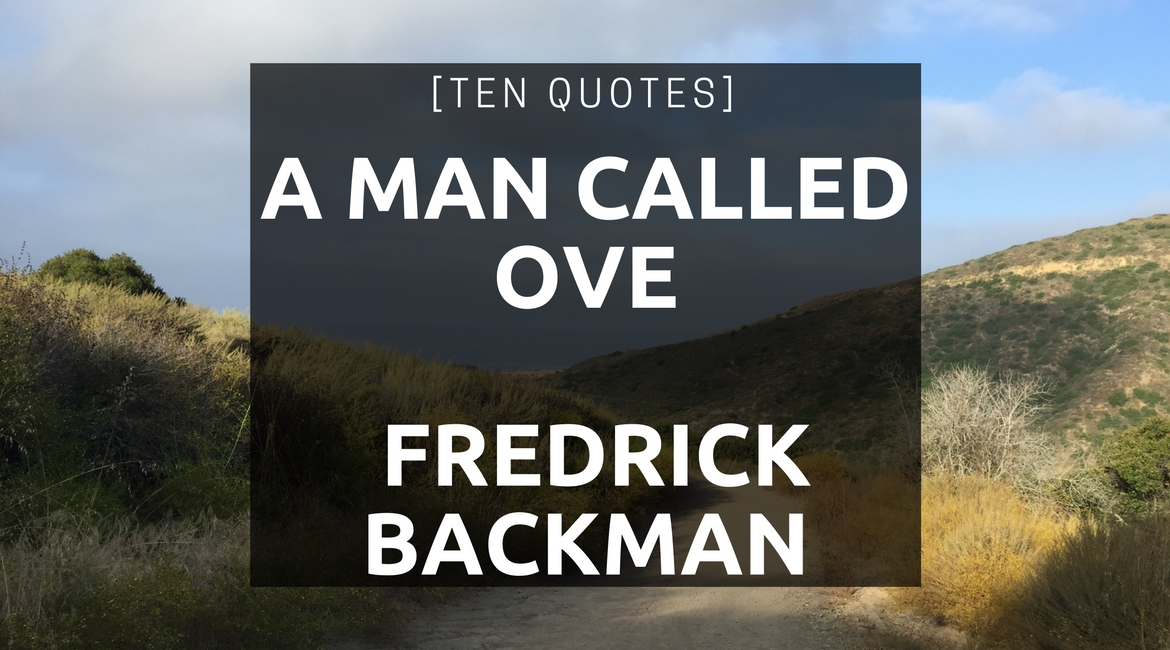 [Ten Quotes] A Man Called Ove by Fredrick Backman