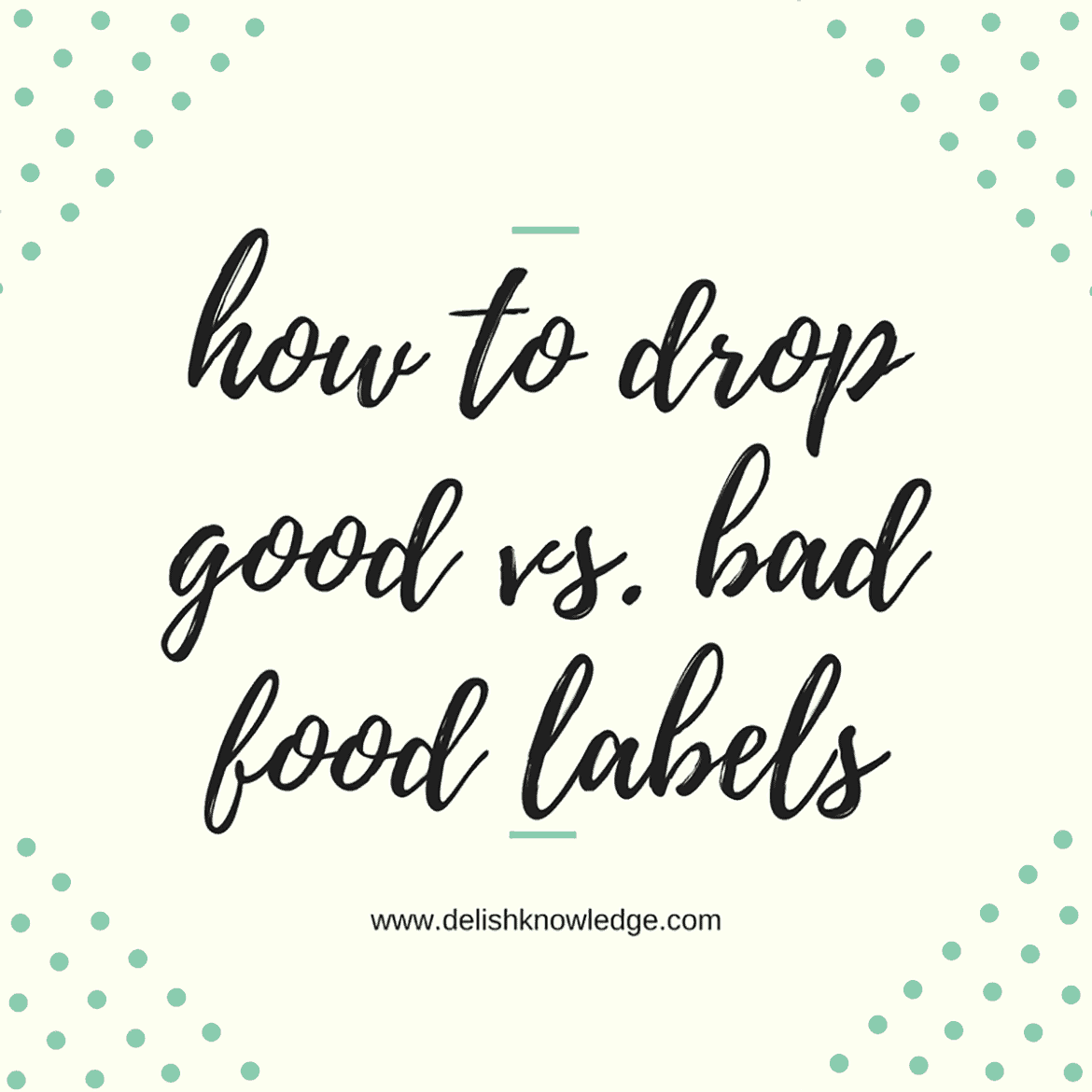 How To Drop The Good Vs Bad Food Labels