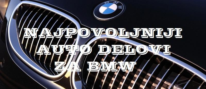 Delovi za BMW - najpovoljniji i najjeftiniji bmw delovi na tržištu