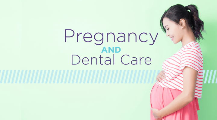 Pregnancy and Dental Care | Oral Health Changes to Anticipate During Pregnancy