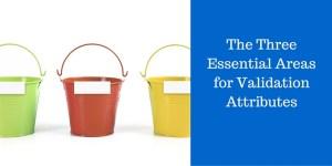 Validation Essentials: Three Must-Dos to Achieve Compliance