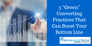 "5 ""Green"" Converting Practices That Can Boost Your Bottom Line"