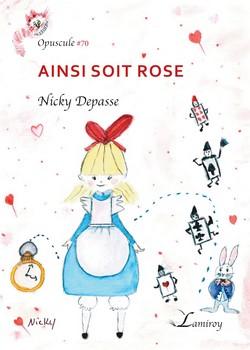 Ainsi soit Rose - « Quand vous devenez pessimiste, regardez une rose. »  (Albert Samain)