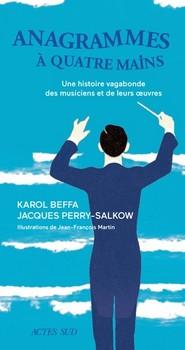 Anagrammes à quatre mains – Une histoire vagabonde des musiciens et de leurs œuvres - Les mots pour l'entendre…