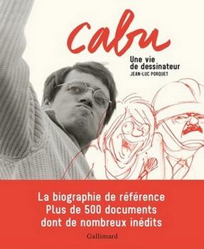 Cabu – Une vie de dessinateur - Graphiste de génie et martyr…