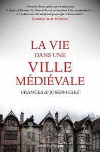 La vie dans une ville médiévale 197x300 - « Le Moyen Âge est un monde merveilleux, c'est notre western, et en cela il répond à la demande croissante d'évasion et d'exotisme de nos contemporains. » (Georges Duby)