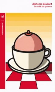 Le café du pauvre 181x300 - Tranches de vie…