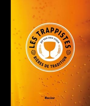 Les trappistes – Bières de tradition 2e édition - Divins nectars…