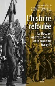 Lhistoire refoulée – La Rocque les Croix de feu et le fascisme français 194x300 - « Toute l'histoire du monde se conçoit comme la biographie d'un seul homme. » (Friedrich Nietzsche)