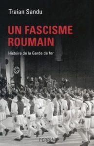 Un fascisme roumain Histoire de la Garde de fer 193x300 - Une sombre réalité par trop méconnue…