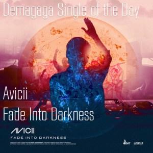 Single of the Day: Avicii, Fade Into Darkeness