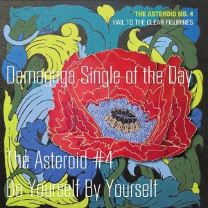 Single of the Day: The Asteroid #4, Be Yourself, By Yourself