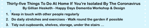 Thirty-five Things To Do At Home If You're Isolated By The Coronavirus By Gillian Hesketh - Happy Days Dementia Workshop & Design