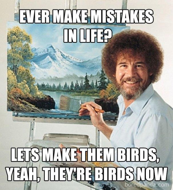 5be3fb4014505-funny-bob-ross-memes-47-5be2c114005f3__700 25+ Bob Ross Memes That Show He Truly Was The Best Art Random