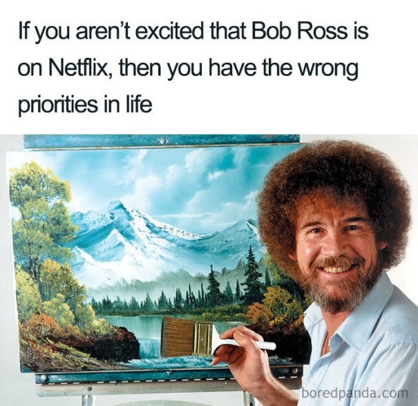 5be3fb40cbf2e-meme_3_lines_700-5be2e9b43824f__700 25+ Bob Ross Memes That Show He Truly Was The Best Art Random