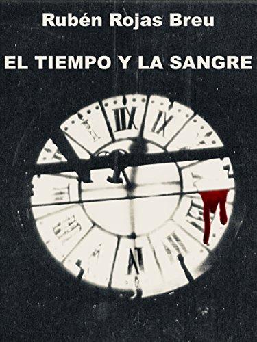 """""""El tiempo y la sangre"""", novela de Rojas Breu"""