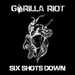 Gorilla Riot - Six shoots Down