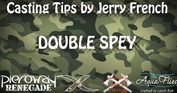 Jerry French on the Double Spey