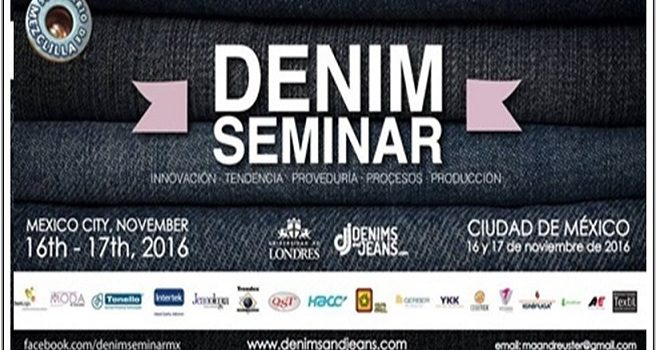 Fourth Mexico Denim Seminar At Mexico : Nov 16-17, 2016