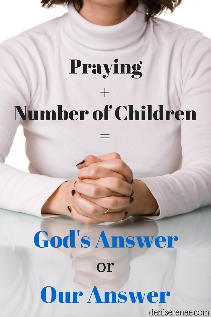 Praying + Number of Children = God's Answer or Our Answer