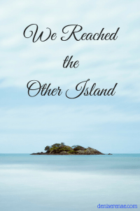 We Reached the Other Island