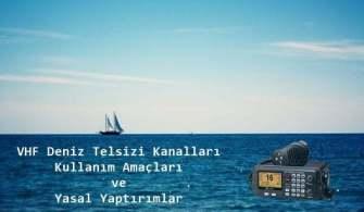 VHF Deniz Telsizi Kanalları Kullanım Amaçları ve Yasal Yaptırımlar
