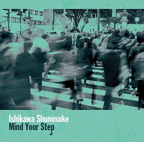 CD cover of Shunosuke Ishikawa Mind Your Step.