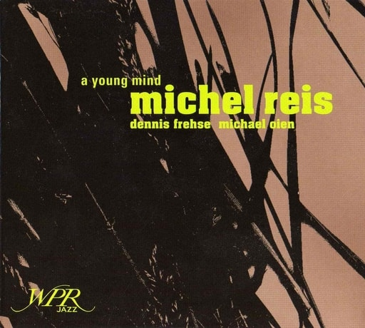 CD cover of Michel Reis Trio A Young Mind