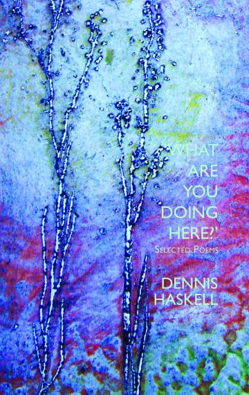 What are you doing here? Selected Poems