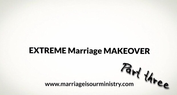 Extreme Marriage Makeover Part Three – Trust