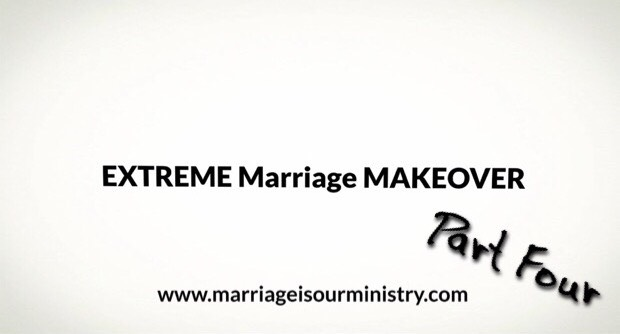 Extreme Marriage Makeover Part Four – INTIMACY