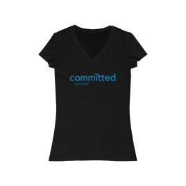 """Committed"" Women's Jersey Short Sleeve V-Neck Tee"