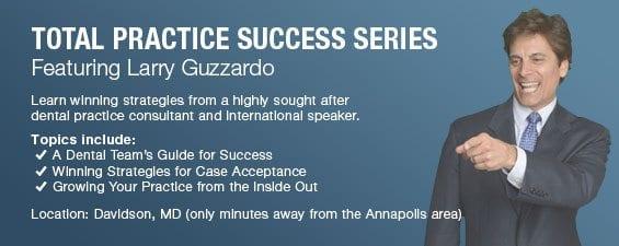 larry guzzardo dental practice advice series