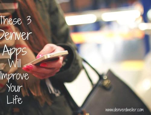 3 Denver apps improve your life
