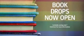Book drops now open. Curbside hods pickup coming July 7.
