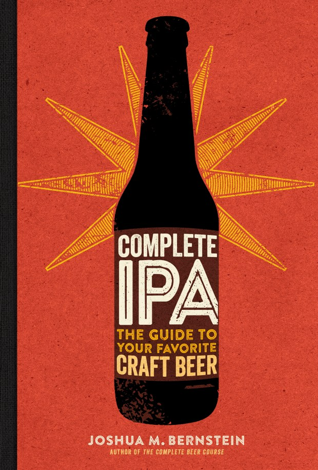 Complete IPA: The Guide to Your Favorite Craft Beer offers readers a tour of the India pale ale, the hoppy beer that is the symbol of craft brewing in America. (Cover image courtesy of author.)