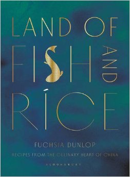 Land of Fish and Rice, by Fuchsia Dunlop