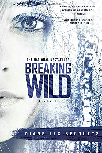 """Breaking Wild: A Novel,"" by Diane Les Becquets"