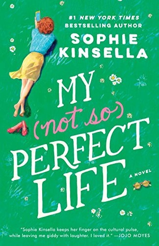 My (Not So) Pefect Life, by Sophie Kinsella