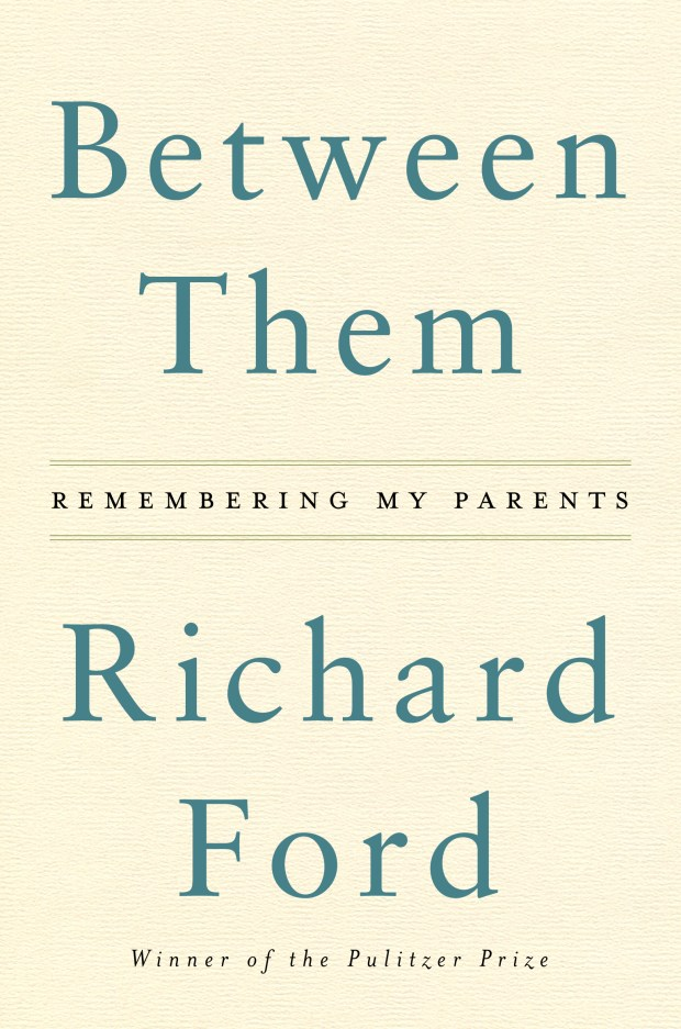 """""""Between Them: Remembering My Parents,"""" by Richard Ford."""
