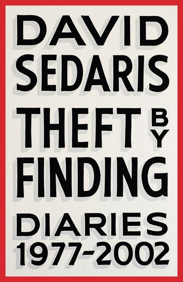 """Theft by Finding: Diaries, 1977-2002"" by David Sedaris"