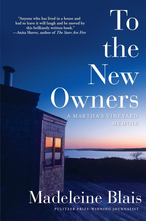 """To the New Owners: A Martha's Vineyard Memoir"" by Madeleine Blais"