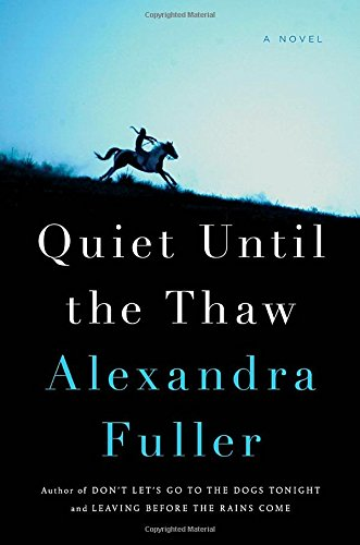 """Quiet Until the Thaw"" by Alexandra Fuller"