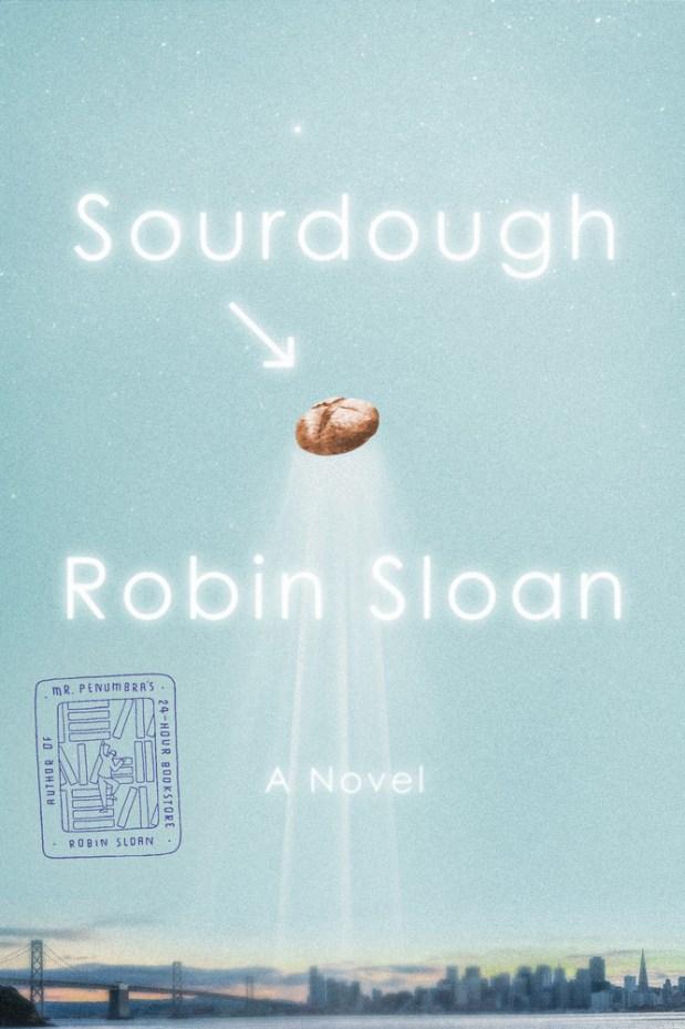 """""""Sourdough"""" by Robin Sloan"""