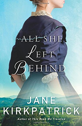 """All She Left Behind"" By Jane Kirkpatrick (Revell)"