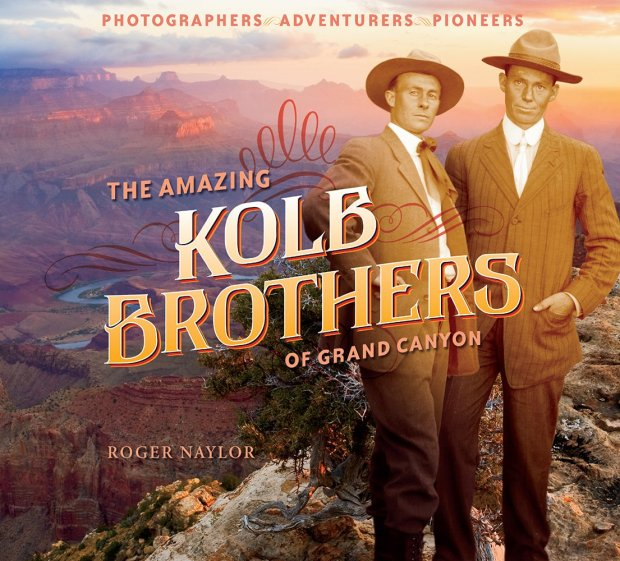 The Amazing Kolb Brothers of Grand ...